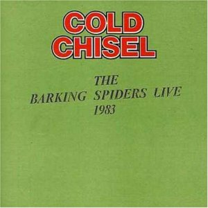 Cold Chisel - Barking Spiders