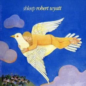 RobertWyatt-Shleep