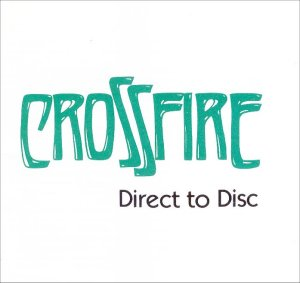 Crossfire - direct-to-disc